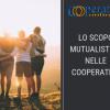 Lo scopo mutualistico nelle cooperative